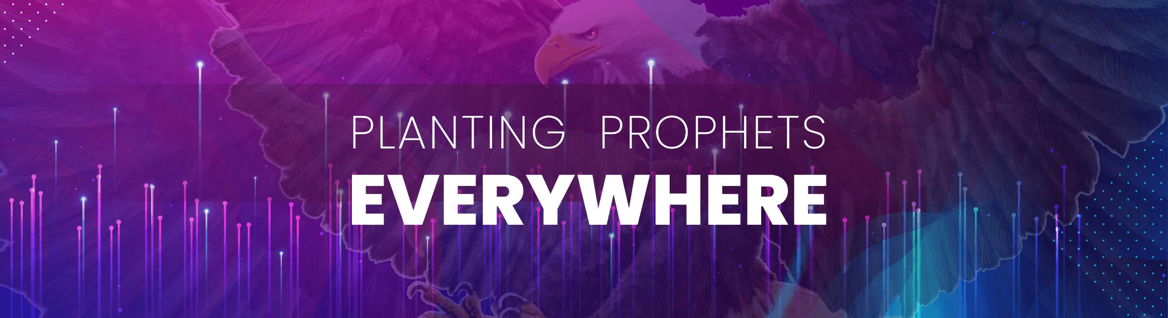 Planting Prophets Everywhere